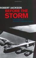Cassell Military Classics: Before the Storm: The Story of Bomber Command 1939-42