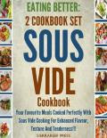 EATING BETTER: Stress-Free Sous Vide Recipes for Busy People!!! 2 Cookbook Set(Cooking the books, sous vide recipes, meat health, cook science, cooking healthy)