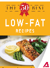 The 50 Best Low-Fat Recipes. Tasty, Fresh, and Easy to Make!