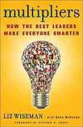 Multipliers: how the best leaders make everyone smarter. Summary