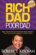 Rich dad, poor dad: what the rich teach their kids about money -- that the poor and middle class do not!