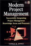 Modern project management: successfully integrating project management knowledge areas and processes