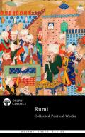 Collected Poetical Works of Rumi (Delphi Classics)