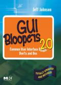 GUI bloopers 2.0: common user interface design don'ts and dos. - Originally published: San Francisco: Morgan Kaufmann Publishers, under title: GUI bloopers, 2000