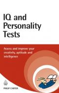 IQ and Personality Tests: Assess and Improve Your Creativity, Aptitude and Intelligence