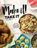 Taste of Home Make it Take it Vol. 2: Get Your Tasty On with Ideal Dishes for Picnics, Parties, Holidays, Bake Sales & More!