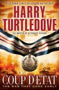 Turtledove, Harry - The War That Came Early 04 - Coup d'Etat