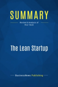 Summary: The Lean Startup: Review and Analysis of Eric Ries' Book