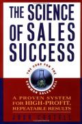 The Science of Sales Success: A Proven System for High Profit, Repeatable Results