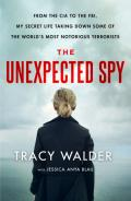 The Unexpected Spy: From the CIA to the FBI, My Secret Life Taking Down Some of the World's Most Notorious Terrorists: Jessica Anya Blau