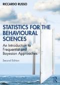 Statistics For The Behavioural Sciences: An Introduction To Frequentist And Bayesian Approaches