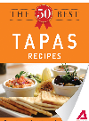 The 50 Best Tapas Recipes. Tasty, Fresh, and Easy to Make!