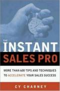 The Instant Sales Pro: More than 600 Tips and Techniques to Accelerate Your Sales Success