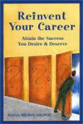 Reinvent Your Career: Attain the Success You Desire and Deserve