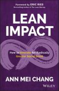 LEAN IMPACT : How to Innovate for Radically Greater Social Good