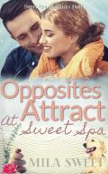 Opposites Attract at Sweet Spa (Sweet Spa at Banks Hotel #2)