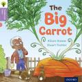 Oxford Reading Tree Traditional Tales: Level 1+: The Big Carrot (Oxford Reading Tree Traditional Tales 2011)