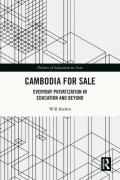 Cambodia for Sale: Everyday Privatization in Education and Beyond