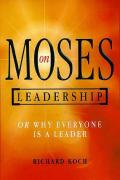 Moses on Leadership: Or Why Everyone is a Leader