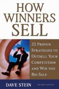 How Winners Sell: 21 Proven Strategies to Outsell Your Competition and Win the Big Sale