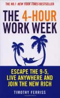 The 4-Hour Workweek , Escape the 9-5, Live Anywhere and Join the New Rich