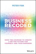 Business Recoded: Have the Courage to Create a Better Future for Yourself and your Business