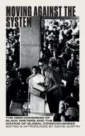 Moving Against the System: The 1968 Congress of Black Writers and the Making of Global Black Consciousness