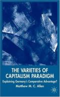 The Varieties of Capitalism Paradigm: Explaining Germany's Comparative Advantage? (New Perspectives in German Studies)