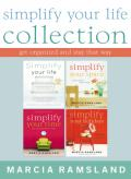 Simplify Your Life Collection Get Organized and Stay That Way