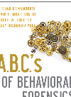 A.B.C.'s of Behavioral Forensics. Applying Psychology to Financial Fraud Prevention and Detection