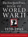 The New York times Book of World War II, 1939-1945: the coverage from the battlefield to the home front