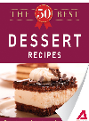 The 50 Best Dessert Recipes. Tasty, Fresh, and Easy to Make!