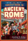 The thrifty time traveler's guide to ancient Rome: a handbook of time travelers