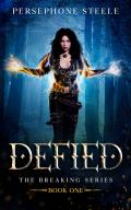 Defied: A Reverse Harem Epic Fantasy (The Breaking Series Book 1)