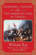 Horrors of Slavery: Or, The American Tars in Tripoli (Subterranean Lives)