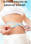 15 STEPS TO LOSE 20 KILOS OF WEIGHT