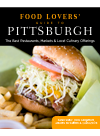 Food Lovers' Guide to Pittsburgh. The Best Restaurants, Markets & Local Culinary Offerings