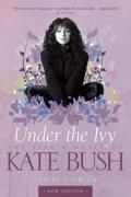Under the Ivy The Life and Music of Kate Bush