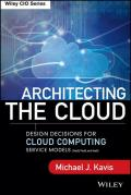 Architecting the Cloud: Design Decisions for Cloud Computing Service Models (SaaS, PaaS, and IaaS) (Wiley CIO)