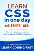 Learn CSS in One Day and Learn It Well (Includes HTML5): CSS for Beginners with Hands-on Project (Volume 2)
