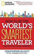 How to be the world's smartest traveler : and save time, money, and hassle
