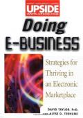 Doing E-Business: Strategies for Thriving in an Electronic Marketplace (Upside Books)