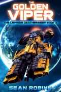 The Golden Viper: An Epic Space Opera/Time Travel Adventure (The Crimson Deathbringer Trilogy Book 2)