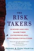 The Risk Takers: 16 Women and Men Who Built Great Businesses Share Their Entrepreneurial Strategies For Success