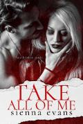 Take All Of Me: A Brother's Best Friend, Sibling Rivalry Romantic Suspense Novel (The Takers Series Book 1)