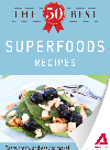 The 50 Best Superfood Recipes. Tasty, Fresh, and Easy to Make!