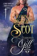 To Win a Highland Scot (A Time-Traveler's Highland Love Book 3)