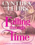 Falling Through Time: A Lighthearted Time Travel Romance (Knights Through Time Romance Book 13)