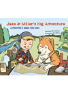 Jake and Miller's Big Adventure. A Prepper's Book for Kids