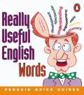 Penguin Quick Guides: Really Useful English Words (Penguin English)